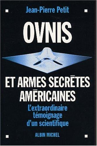 Ovnis Et Armes Secretes Americainesl Extraordinaire Temoignage D Un Scientifique Mediatheque Municipale De Juillac