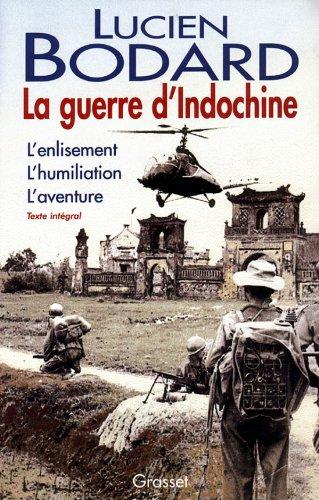 Guerre d Indochine (La): l enlisement, l humiliation, l aventure