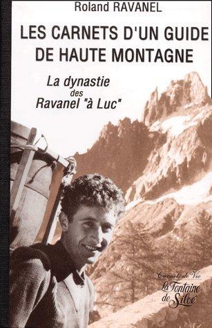 Carnets d un guide de haute montagne (Les)