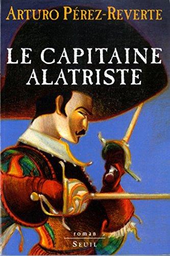Les aventures du capitaine alatriste, t01. le capitaine alatriste