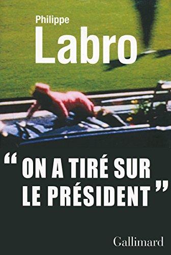 « on a tiré sur le président »