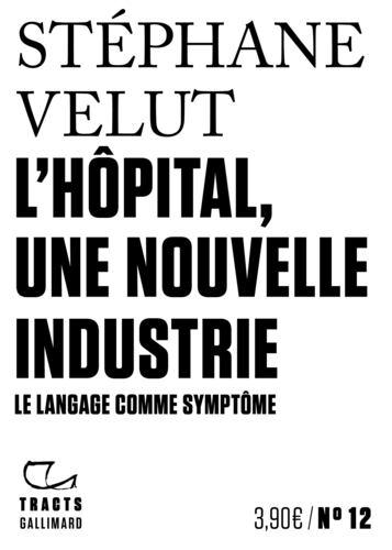 L' hôpital, une nouvelle industrie : le langage comme symptôme