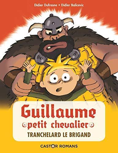 guillaume petit chevalier / tranchelard le brigand / 1res lectures