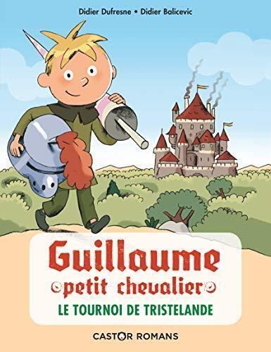 Le tournoi de tristelande - guillaume petit chevalier - t01