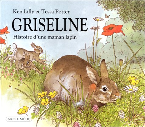 Griseline : Histoire d une maman lapin (French Edition)