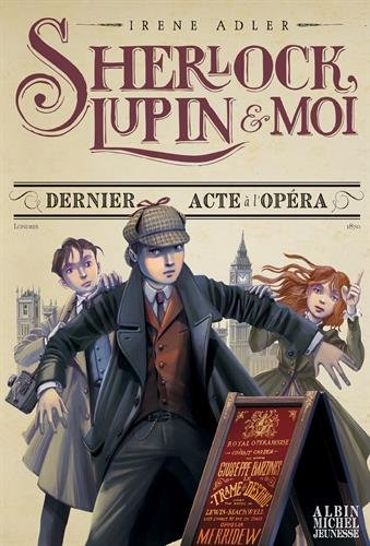 sherlock, lupin & moi, t02. dernier acte à l'opéra