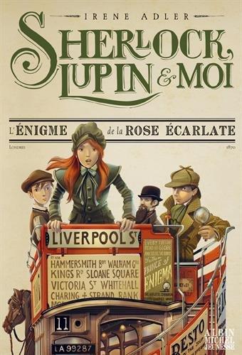 sherlock, lupin & moi, t03. l'Énigme de la rose écarlate