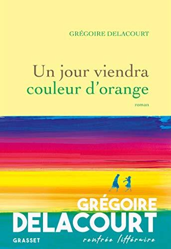Un jour viendra couleur d'orange / roman