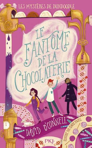 mystères de dundoodle (les) t.1 le fantôme de la chocolaterie