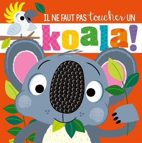 il ne faut pas toucher un koala!