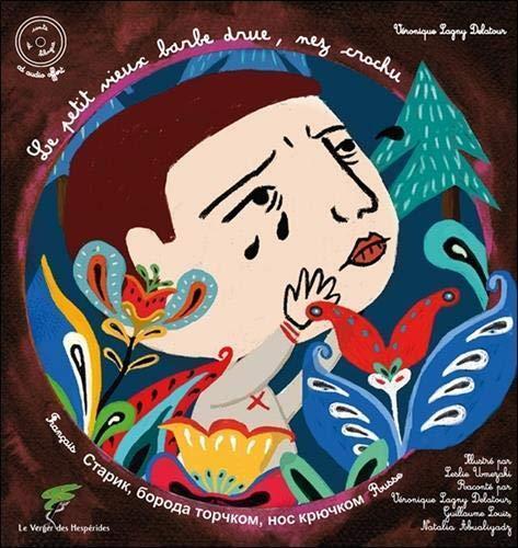 Le petit vieux barbe drue, nez crochu - conte letton bilingue franco-russe - livre + cd