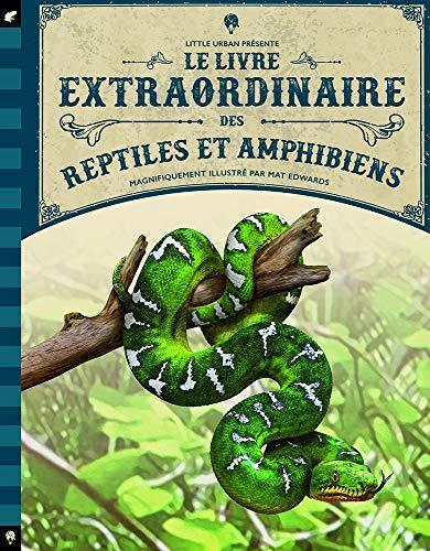 Livre extraordinaire des reptiles et amphibiens (Le)