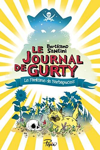 journal de gurty (le) t.7 - le fantôme de barbapuces