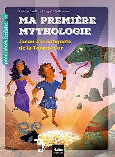 ma première mythologie / jason à la conquête de la toison d'or / premières lectures