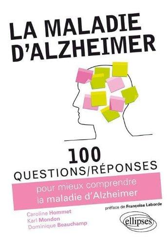 100 questions/réponses pour mieux comprendre la maladie d Alzheimer
