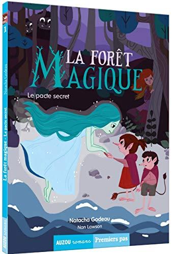 forêt magique / le pacte secret t1