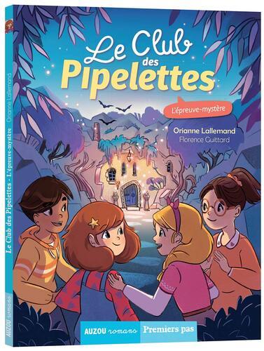 Le club des pipelettes tome 9 - l'epreuve mystere