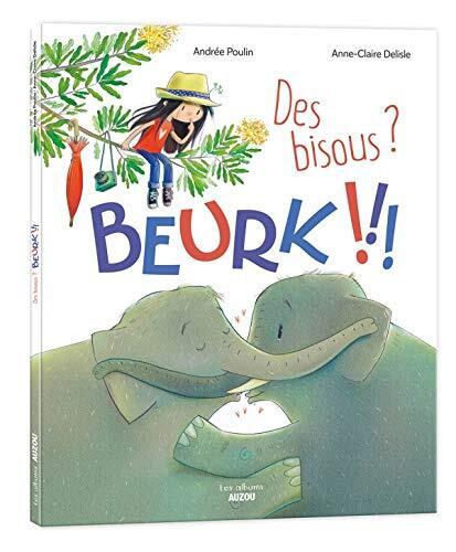 Des bisous ? / beurk !!!