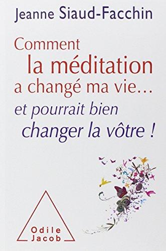 comment la méditation a changé ma vie et pourrait bien changer la vôtre !