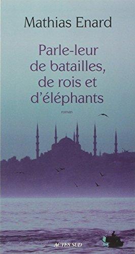Parle-leur de batailles, de rois et d éléphants