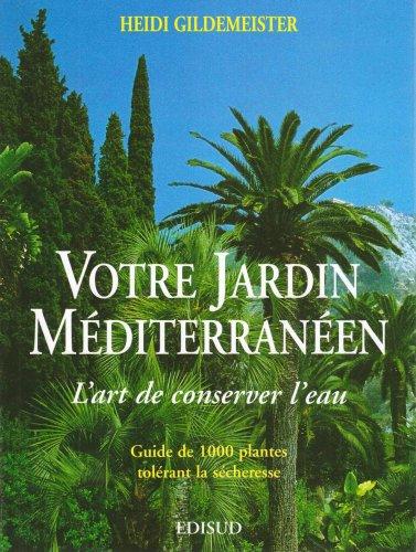 votre jardin méditerranéen : l'art de conserver l'eau