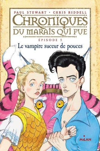 Le chroniques du marais qui pue 5 : vampire suceur de pouces
