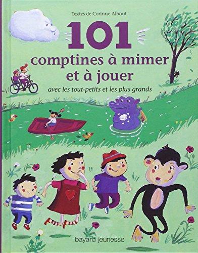 101 comptines a mimer et a jouer