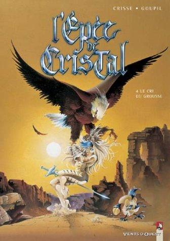L' Épée de cristal, tome 4 : le cri du grouse