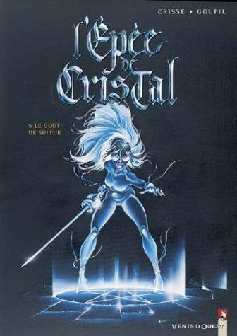 L' Épée de cristal, tome 5 : le goût du sulfur