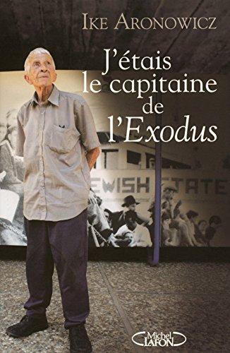 """J étais le capitaine de l """"Exodus"""""""