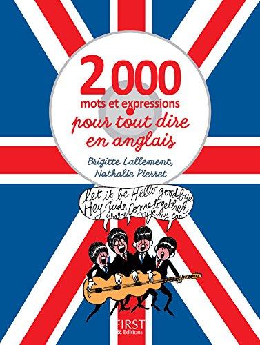 2000 mots et expressions pour tout dire en anglais