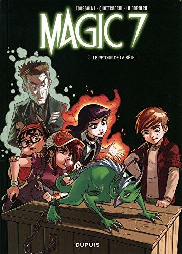 magic 7, t03. le retour de la bête !