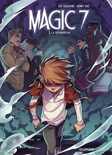 magic 7, t05. la séparation