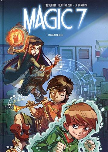 magic 7, t01. jamais seuls