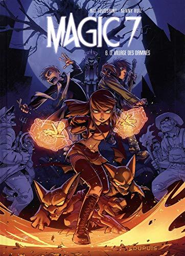 magic 7, t06. le village des damnés