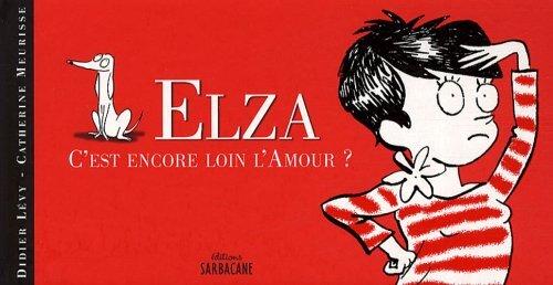 elza 1 : c'est encore loin l'amour ?