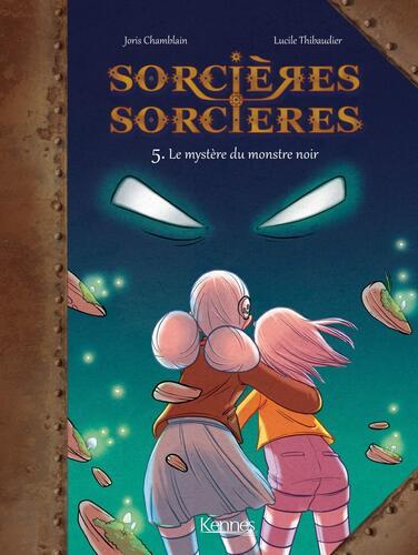 sorcières sorcières, 05 :le mystère du monstre noir