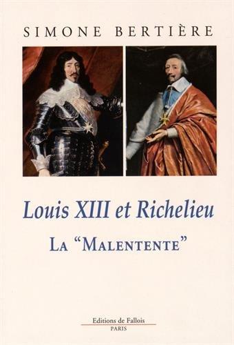 "Louis XIII et Richelieu - La "" Malentente """
