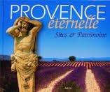 Provence éternelle : sites et patrimoines